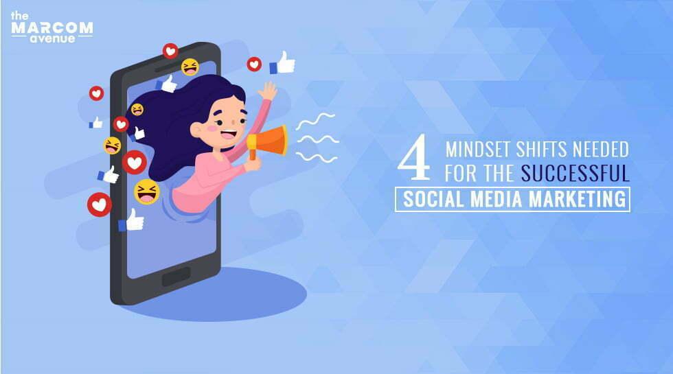 Mindsets shifts for Social Media Marketing
