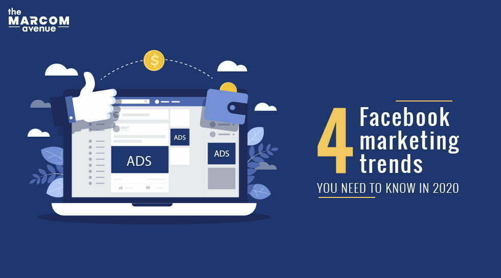 4 Facebook Marketing Trends You Need to Know in 2020