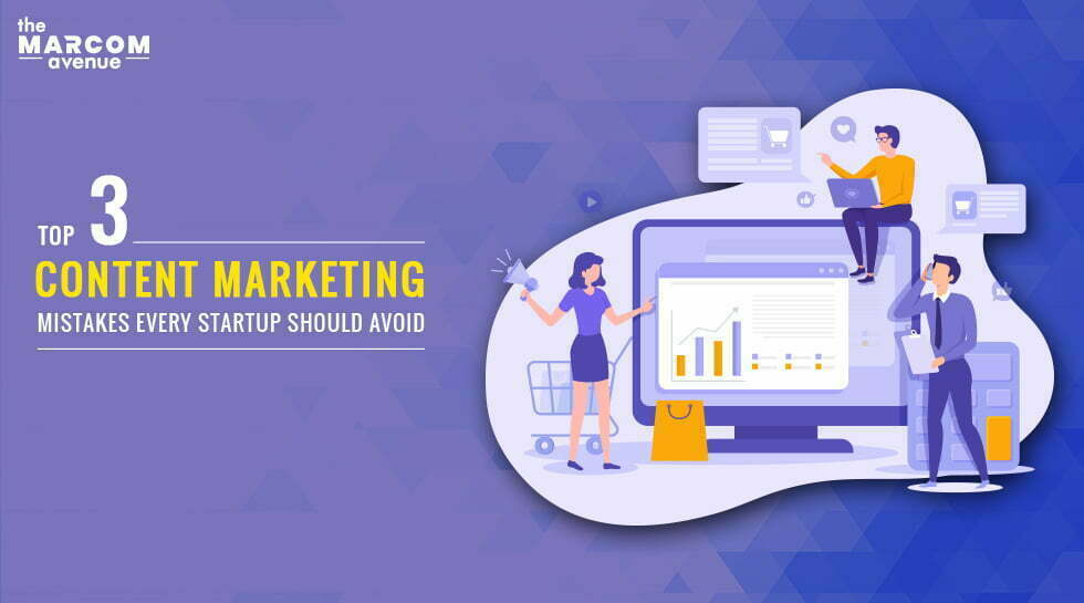 Content Marketing Mistakes Every Statup Should Avoid