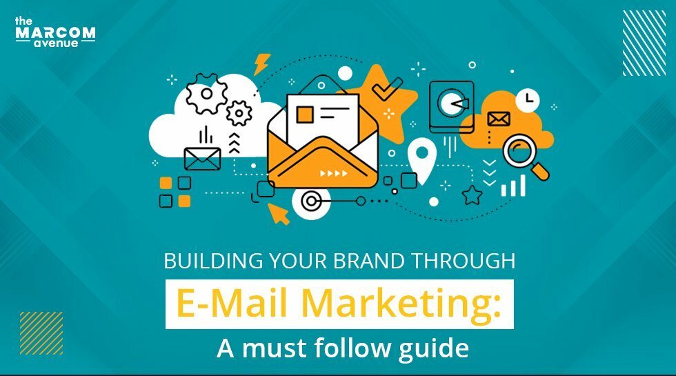 Building Your Brand through E-Mail Marketing: A Must-Follow Guide