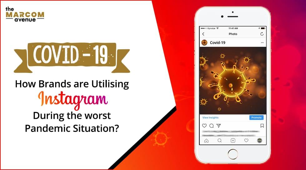 How Brands Are Utilising Instagram During COVID-19?
