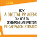 How a Digital PR agency can help in Developing an Effective PR Campaign Strategy?