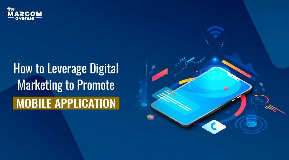 How to Leverage Digital Marketing to Promote Mobile Application?