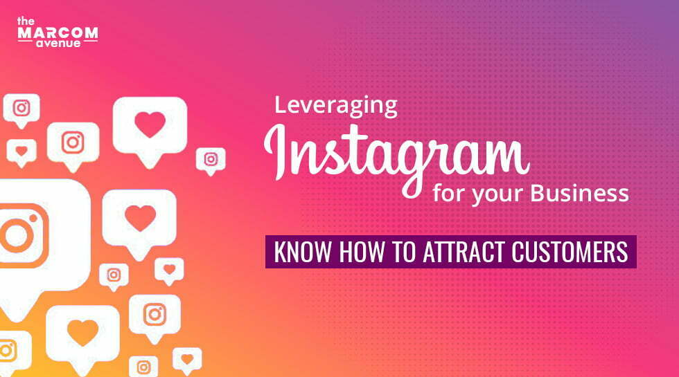 Leveraging Instagram for your Business: Know How to Attract Customers