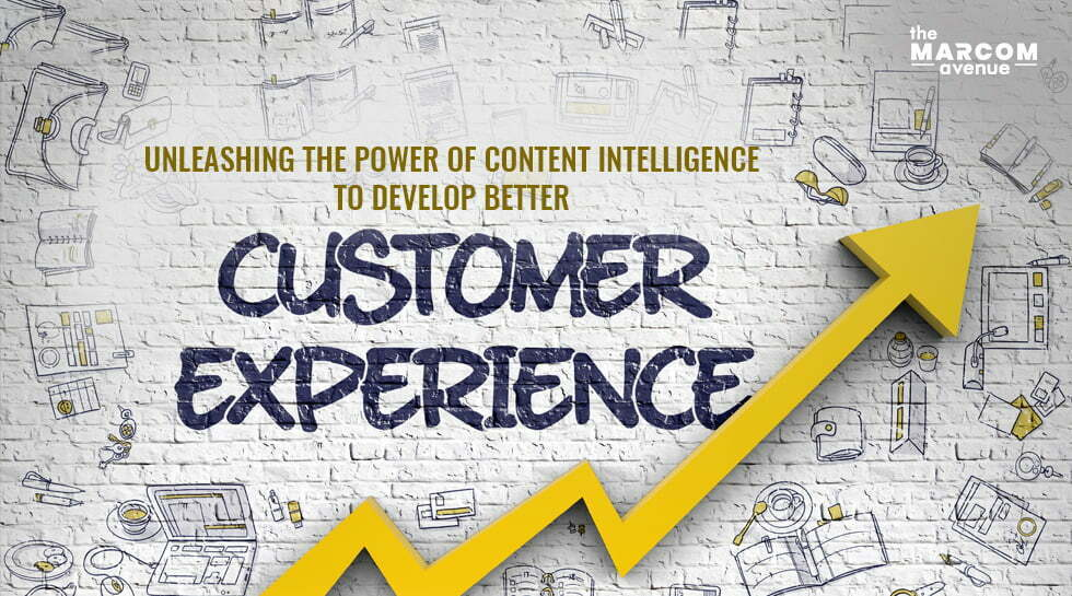 Unleashing the Power of Content Intelligence to Develop Better Customer Experience (CX)