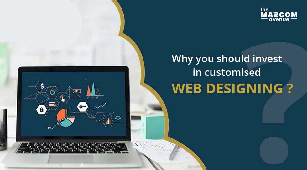 Why You Should Invest in Customised Web Designing?