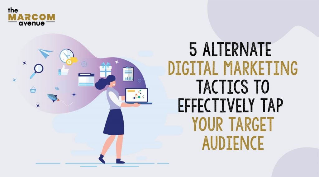 5 Alternate Digital Marketing Tactics To Tap Your Audience