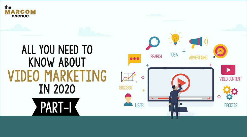 All You Need to Know About Video Marketing in 2020 – PART 1