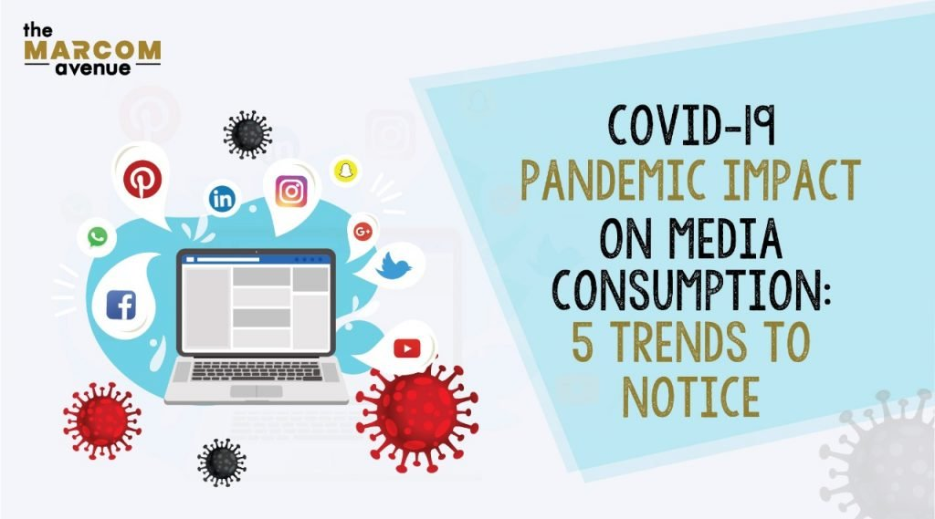 COVID-19 Pandemic Impact On Media Consumption: 5 Trends To Notice