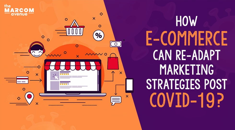 How E-commerce Can Re-Adapt Their Marketing Strategies Post COVID-19?