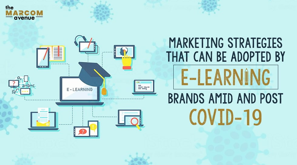 Marketing Strategies That Can Be Adopted By E-learning Brands