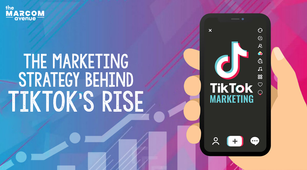 The Marketing Strategy Behind TikTok's Rise