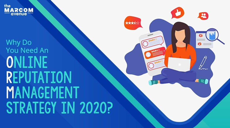 Why Do You Need an Online Reputation Management Strategy in 2020?