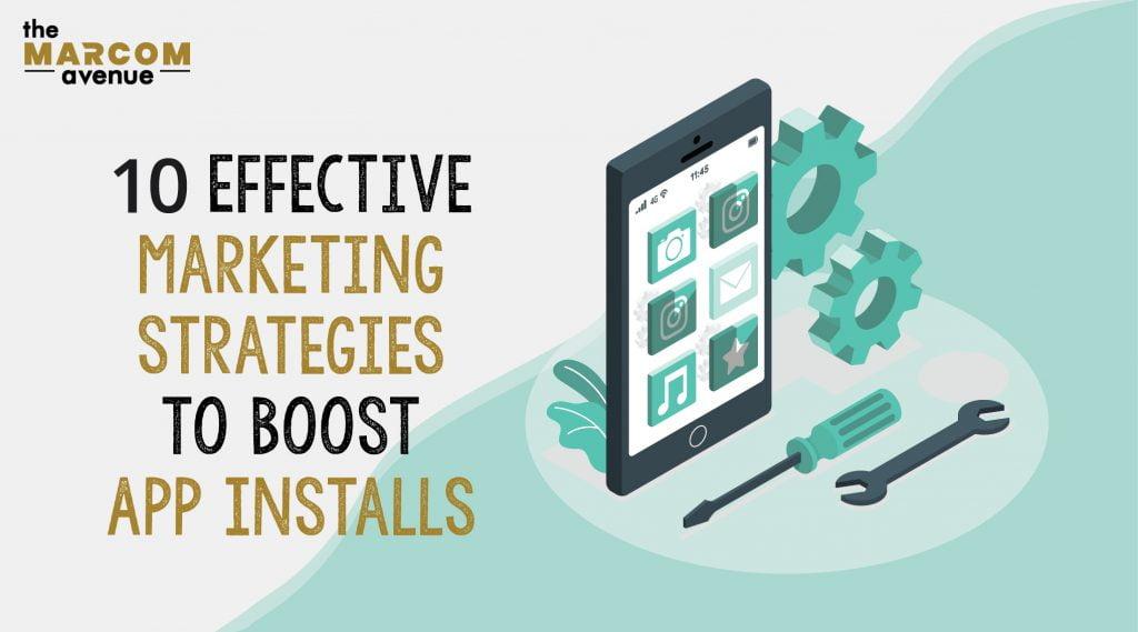 10 Effective Marketing Strategies To Boost App Installs