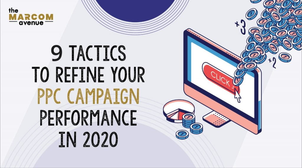9 Tactics To Refine Your PPC Campaign Performance in 2020
