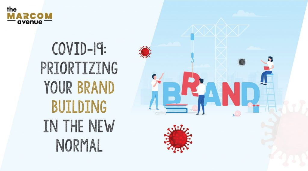 COVID-19: Prioritizing your Brand Building in the New Normal