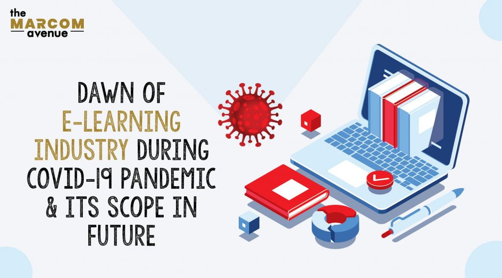 Dawn of E-learning Industry During COVID-19 Pandemic & its Scope in Future