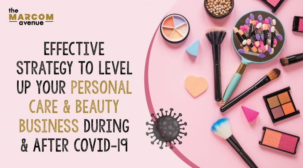 Effective Marketing Strategies to Level Up Your Personal Care & Beauty Business Post COVID- 19