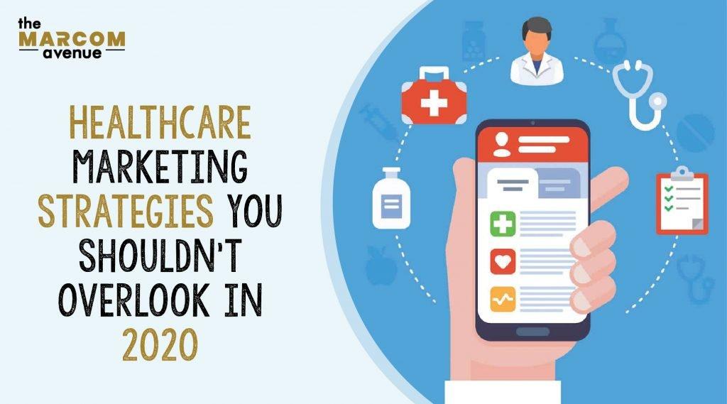 Healthcare Marketing Strategies You Shouldn't Overlook in 2020