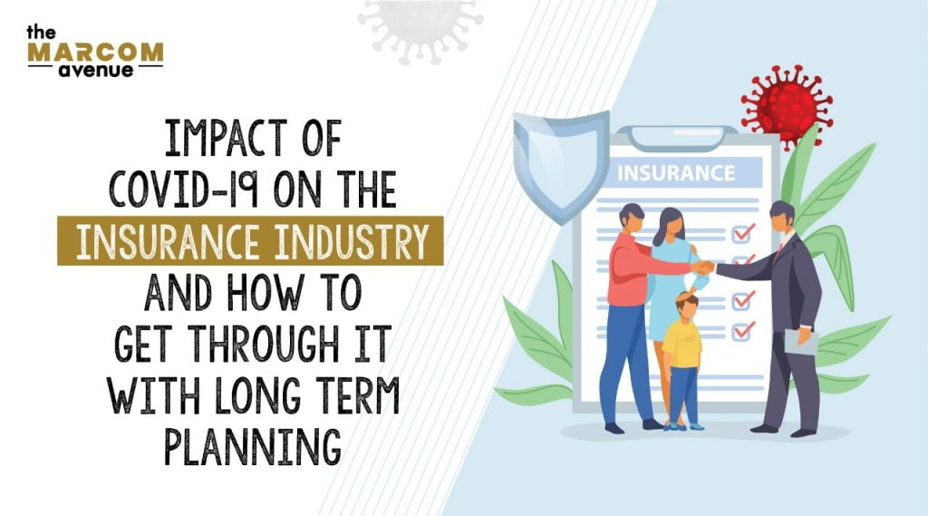 Impact of COVID-19 on the Insurance Industry and How To Get Through it with Long-Term Planning