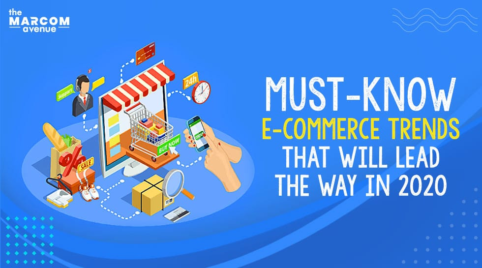 Must-Know E-commerce Trends that will Lead the Way in 2020