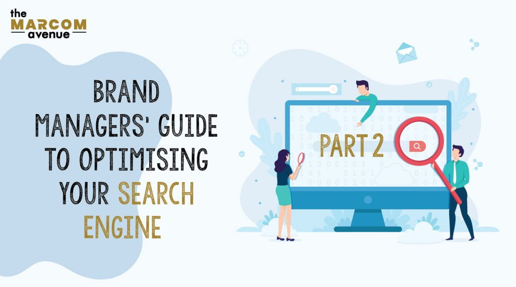 Brand Managers' Guide to Optimising Your Search Engine- Part 2