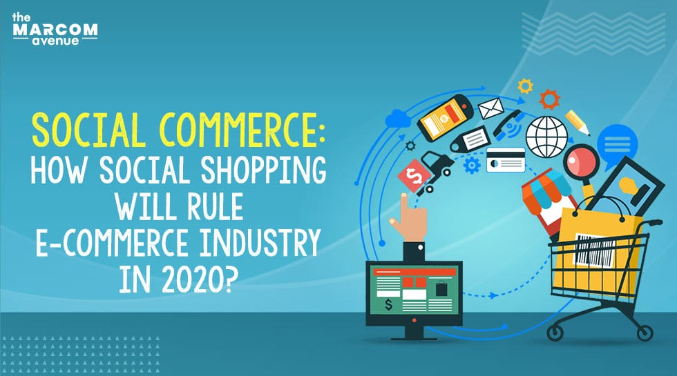 How Social Shopping Will Rule the E-commerce Industry in 2020?