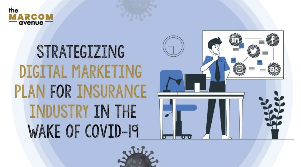 Strategizing Digital Marketing Plan for Insurance Industry in the Wake of COVID-19