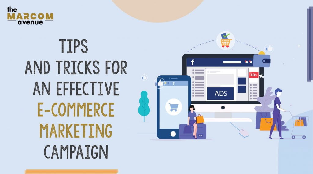 Tips and Tricks for an effective E-commerce Marketing Campaign