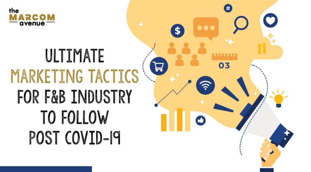Ultimate Marketing Tactics for F&B Industry to Follow Post COVID-19