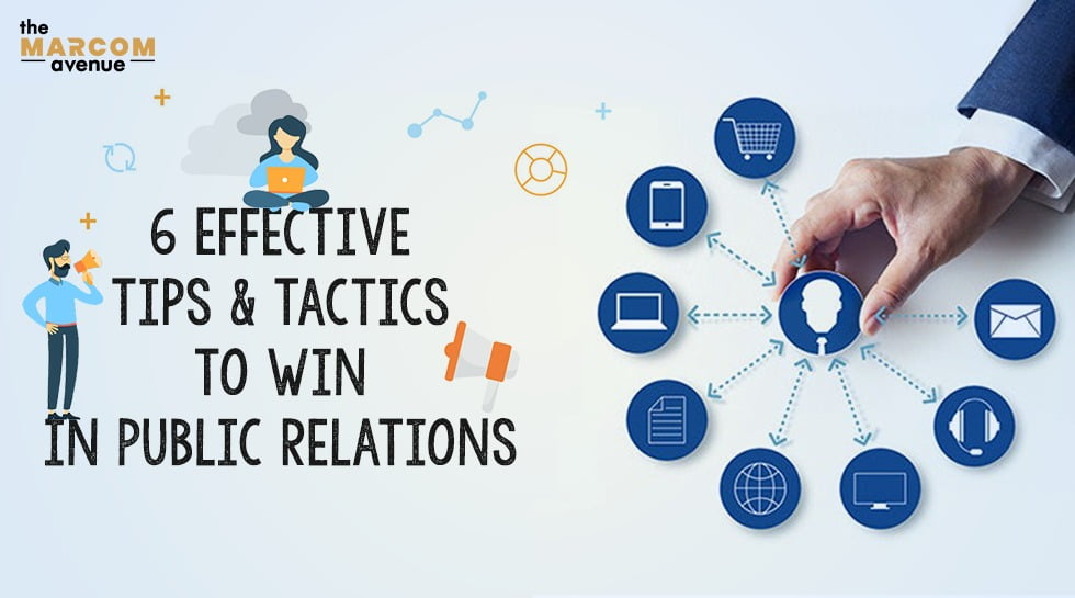 6 Effective Tips & Tactics to Win in Public Relations