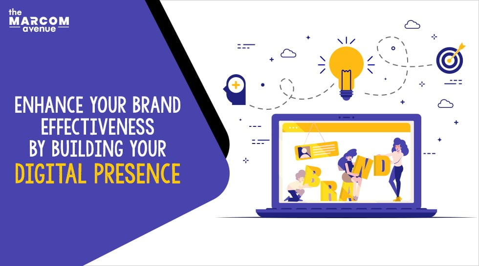 Enhance your Brand Effectiveness by Building your Digital Presence