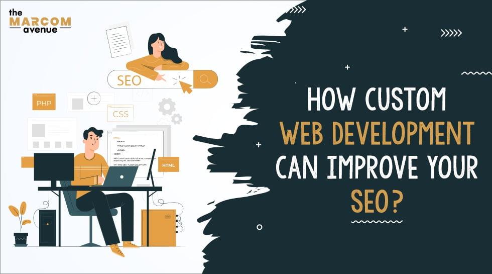 How Custom Web Development Can Improve Your SEO?