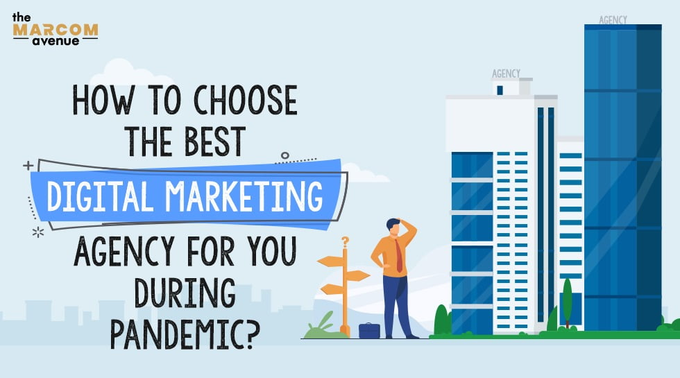 How To Choose The Best Digital Marketing Agency For You During Pandemic?