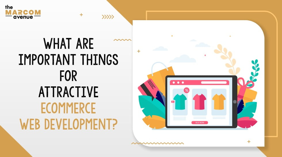 What are Important Things for Attractive E-commerce Web Development?