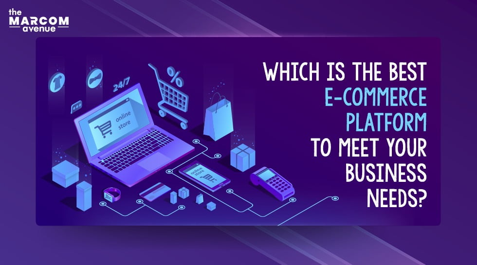 Which Is The Best E-commerce Platform To Meet Your Business Needs?