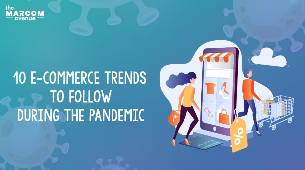 10 E-commerce Trends To Follow During The Pandemic