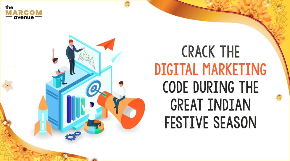 Crack the Digital Marketing Code during the Great Indian Festive Season
