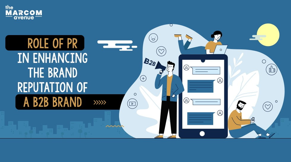 Role Of PR In Enhancing The Brand Reputation Of A B2B Brand
