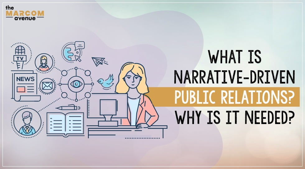 What Is Narrative-Driven Public Relations? Why Is It Needed?