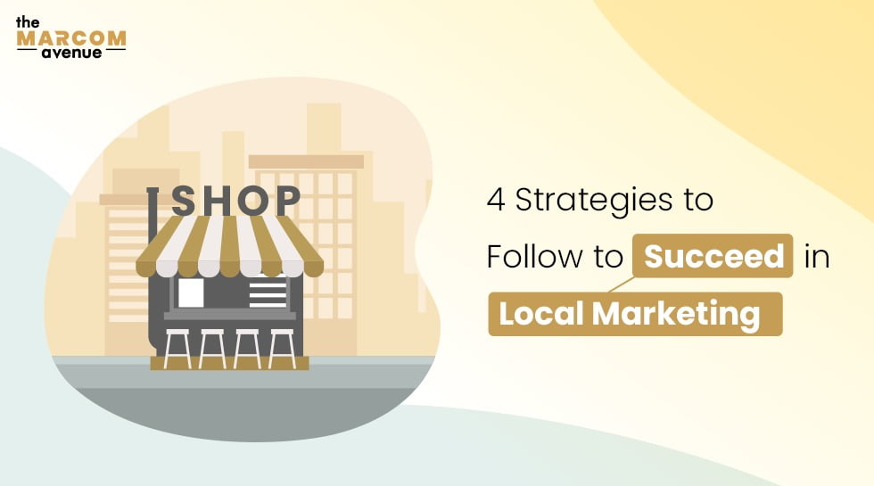 4 Strategies To Follow To Succeed in Local Marketing