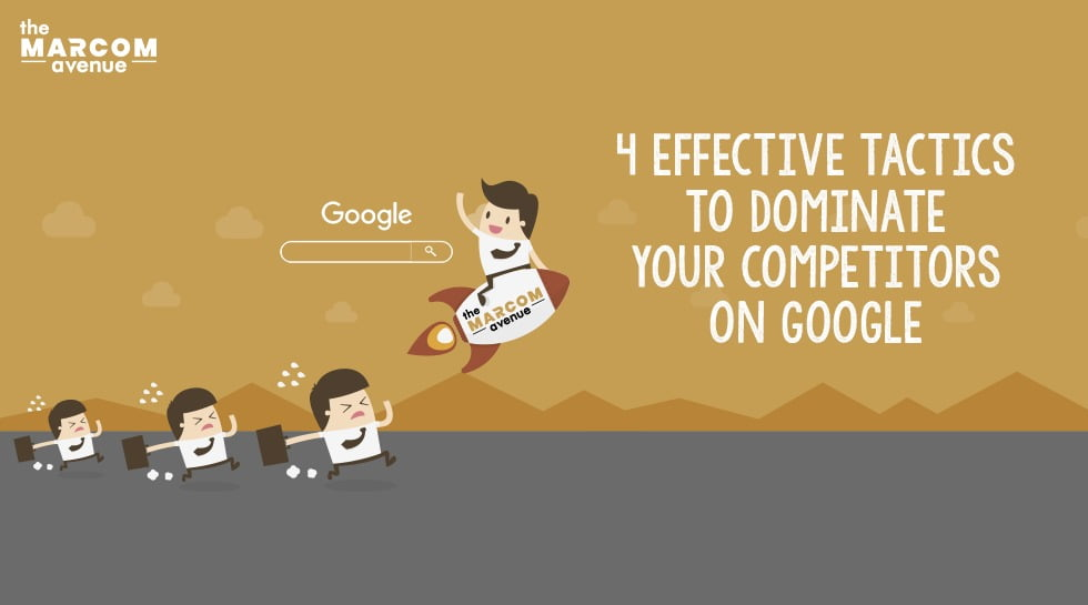 4 Effective Tactics To Dominate Your Competitors On Google