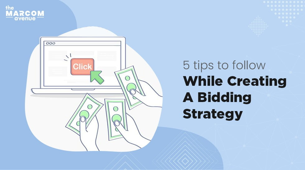 5 Tips To Follow While Creating A Bidding Strategy