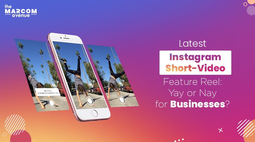 Latest Instagram Short-Video feature Reel: Yay or Nay for Businesses?