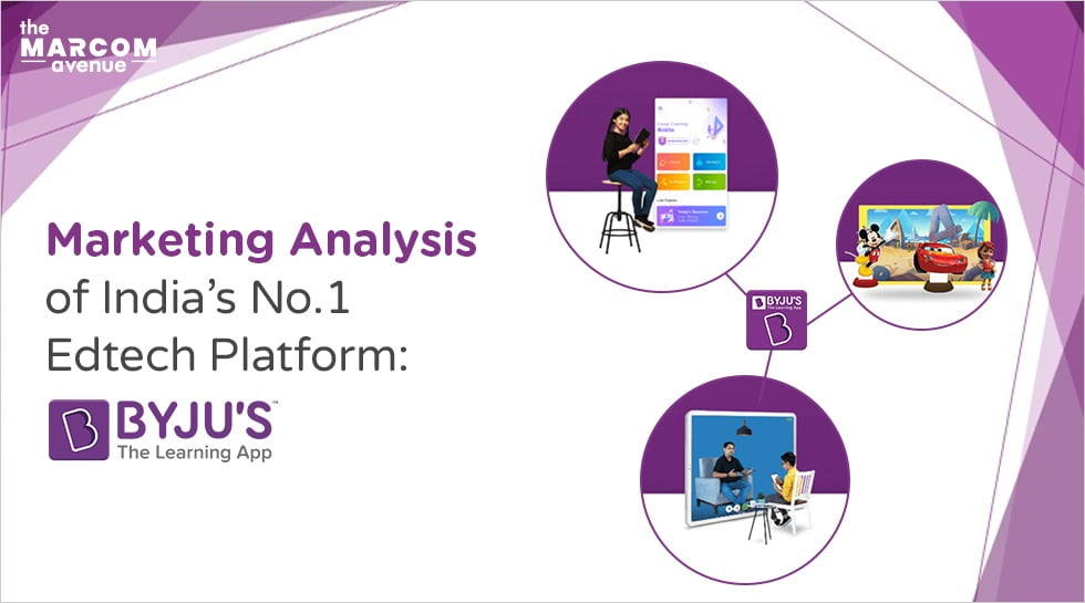 Marketing Analysis of India's No.1 Edtech Platform: BYJU'S