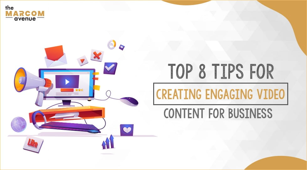 Top 8 Tips For Creating Engaging Video Content For Business
