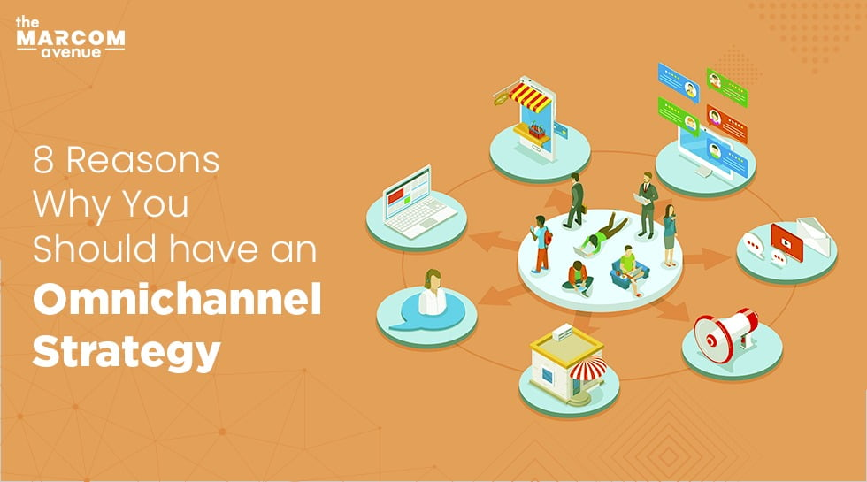 8 Reasons Why You Should have an Omnichannel Strategy