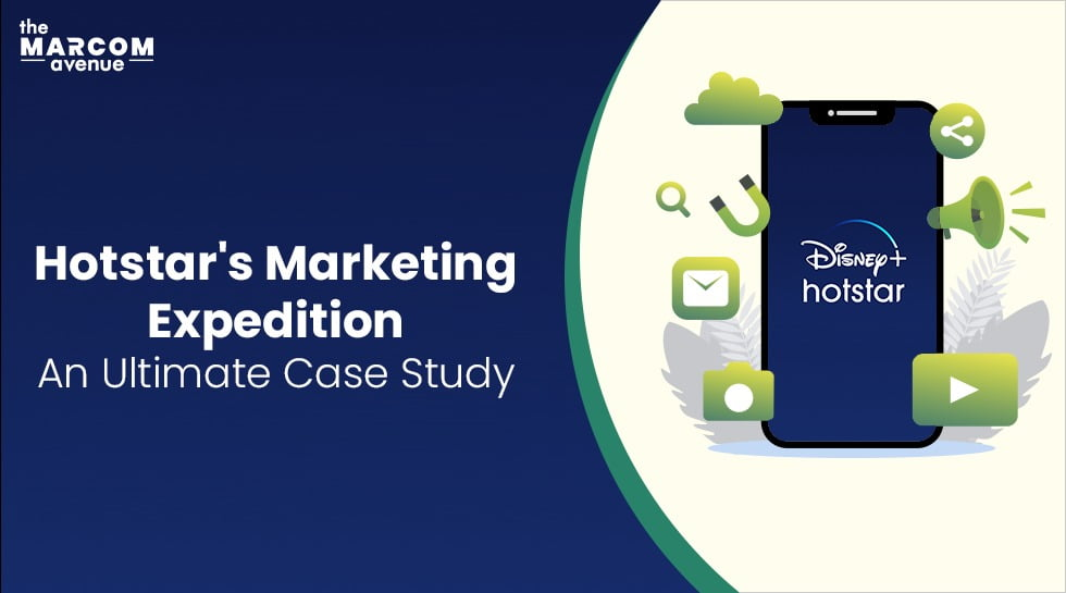 Hotstar's Marketing Expedition: An Ultimate Case Study
