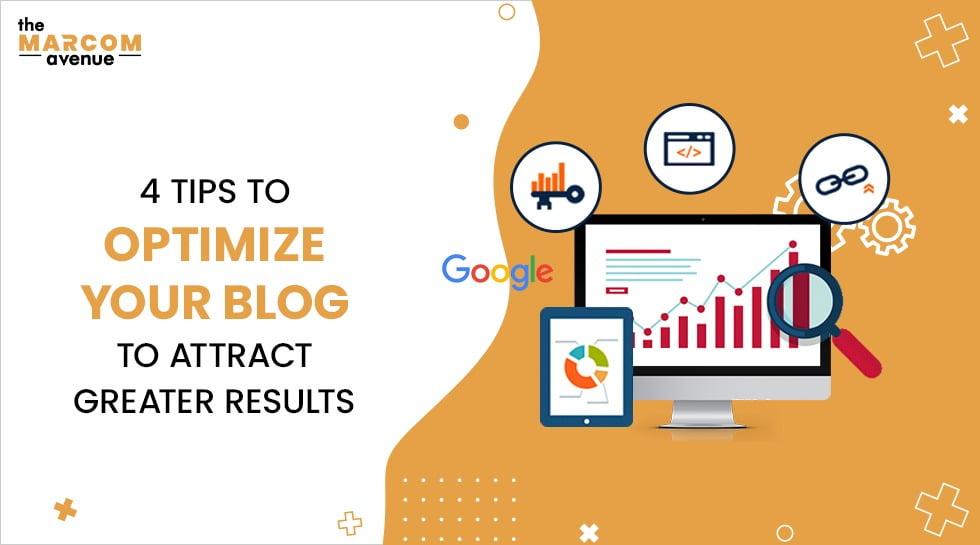 4 Tips to Optimize your Blog to Attract Greater Results