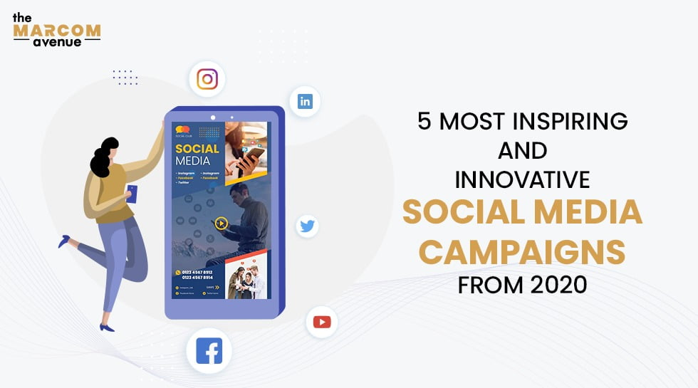5 Most Inspiring and Innovative Social Media Campaigns from 2020